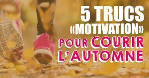 5 trucs de MOTIVATION pour COURIR l'automne