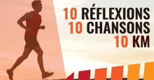 10 km / 10 chansons / 10 réflexions
