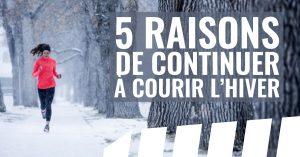 5 raisons de continuer à courir l'hiver