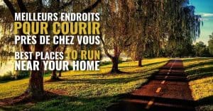Comment trouver les meilleurs endroits pour courir près de chez vous? / How to find the best places to run near your home