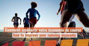 Comment améliorer votre économie de course / how to improve your running economy