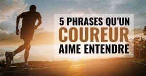 5 phrases qu'un coureur aime entendre