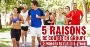 5 raisons de courir en groupe / 5 reasons to run in a group