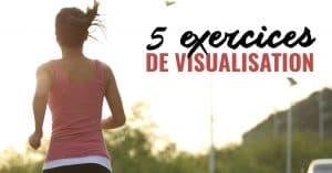 5 exercices de visualisation, d'imagerie mentale
