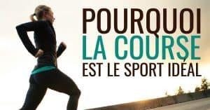 Pourquoi la course est le sport idéal ?
