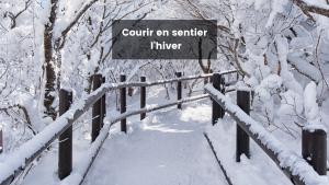 Courir en sentier l'hiver