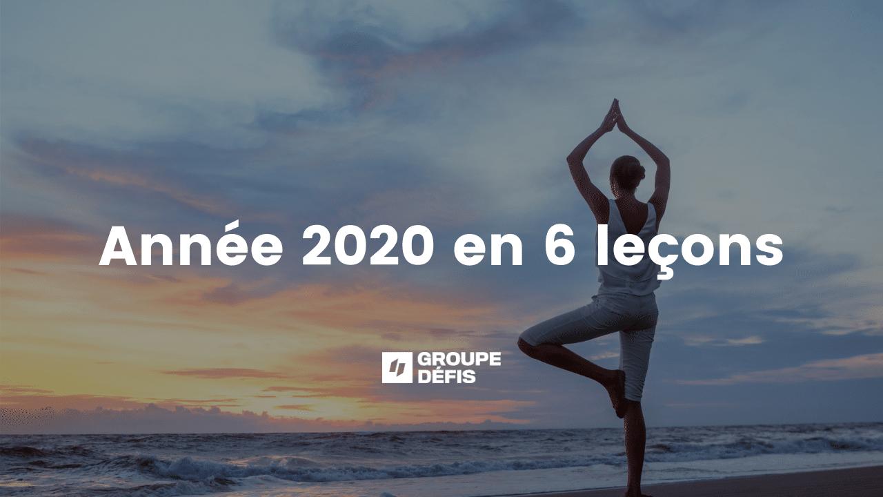 année 2020 en 6 leçons pour Groupe Défis