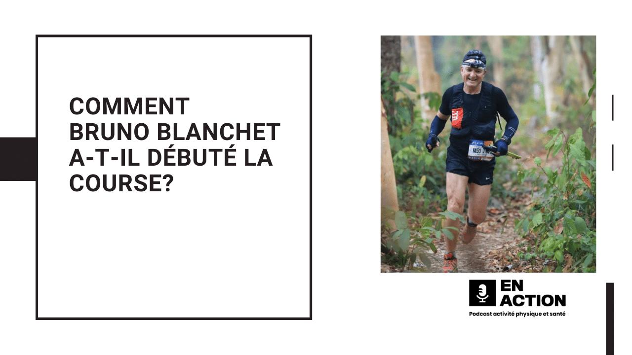 Comment Bruno Blanchet a-t-il débuté la course?